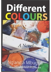 Different Colours ebook by Ng'ang'a Mbugua