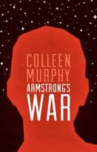 Armstrong's War ebook by Colleen Murphy
