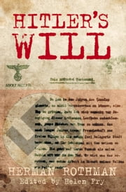 Hitler's Will ebook by Herman Rothman,Helen Fry