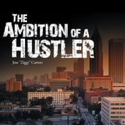 "The Ambition of a Hustler ebook by Jose ""Ziggy"" Carrero"