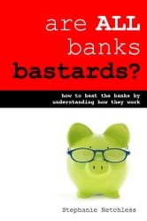 Are All Banks Bastards? ebook by Stephanie Retchless