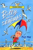 Billy And The Seagulls ebook by Mr Paul May