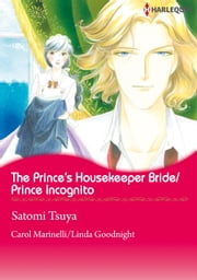 The Prince's Housekeeper Bride/Prince Incognito (Harlequin Comics) - Harlequin Comics ebook by Carol Marinelli
