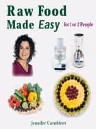 Raw Food Made Easy ebook by Jennifer Cornbleet