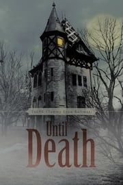 Until Death ebook by T6L9K (Tammy Lynn Kollman)