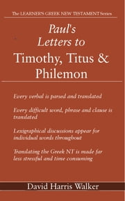 Paul's Letters to Timothy, Titus & Philemon ebook by David Harris Walker