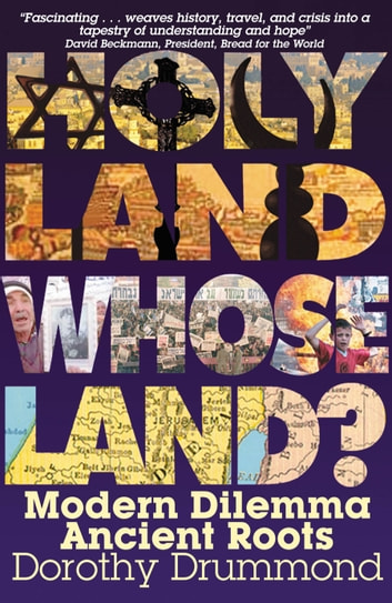 Holy Land, Whose Land? eBook by Dorothy Drummond
