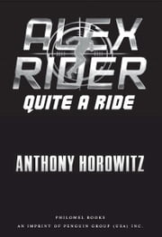 Quite a Ride - An Alex Rider Special from Philomel Books ebook by Anthony Horowitz