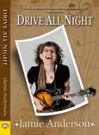 Drive All Night ebook by Jamie Anderson