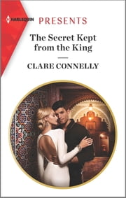 The Secret Kept from the King ebook by Clare Connelly