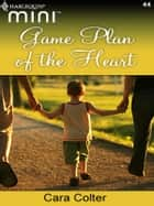 Game Plan Of The Heart ebook by Cara Colter