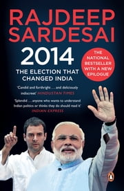 2014 - The Election That Changed India ebook by Rajdeep Sardesai