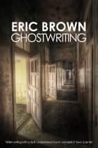 Ghostwriting ebook by Eric Brown