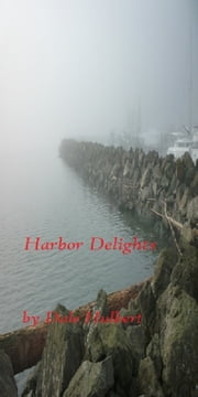 Harbor Delights ebook by Dale Hulbert
