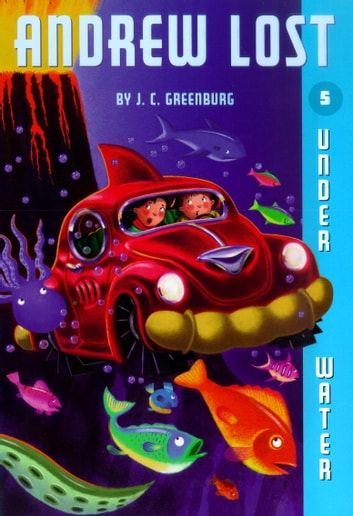 Andrew Lost #5: Under Water ebook by J. C. Greenburg