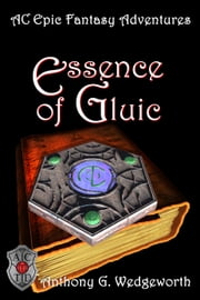 Essence of Gluic ebook by Anthony G. Wedgeworth