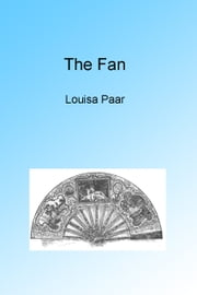 The Fan, Illustrated ebook by Louisa Paar