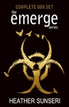 Emerge Series Box Set ebook by Heather Sunseri