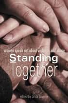 Standing Together ebook by Linda Goyette