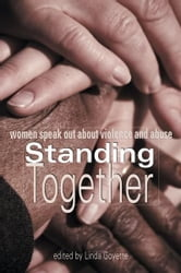 Standing Together - Women Speak Out About Violence and Abuse ebook by