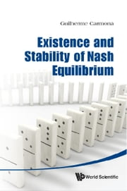Existence and Stability of Nash Equilibrium ebook by Guilherme Carmona