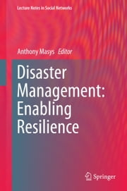Disaster Management: Enabling Resilience ebook by Anthony J. Masys