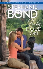 Baby, Hold On ebook by Stephanie Bond