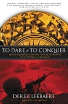 To Dare and to Conquer ebook by Derek Leebaert