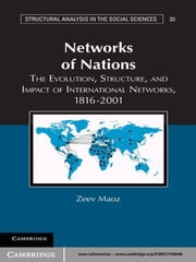 Networks of Nations - The Evolution, Structure, and Impact of International Networks, 1816–2001 ebook by Zeev Maoz