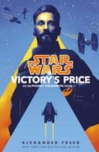 Star Wars: Victory's Price ebook by Alexander Freed