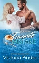 Favorite Coffee, Favorite Mistake ebook by Victoria Pinder