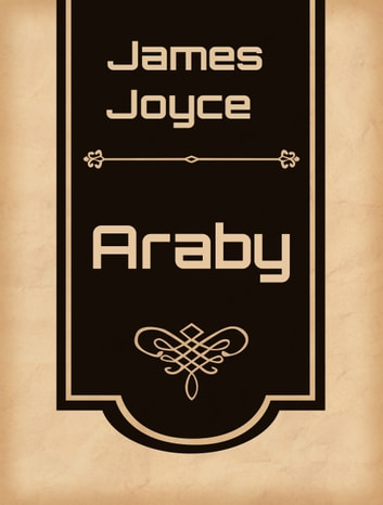 an overview of the several different microcosms in araby novel by james joyce In his early story araby, james joyce prefigures many, if not all, of the themes which later became the focus of his writing joyce, often considered the greatest english-language novelist of the twentieth century, published few books in his lifetime.