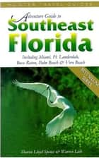 Southeastern Florida Adventure Guide ebook by Sharon Lloyd Spence