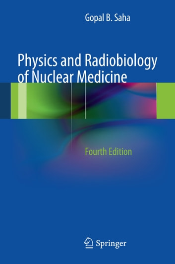 Physics and radiobiology of nuclear medicine ebook de gopal b saha physics and radiobiology of nuclear medicine ebook by gopal b saha fandeluxe Image collections