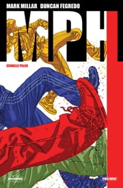MPH - Schnelle Pillen, Band 1 ebook by Mark Millar,Duncan Fegredo
