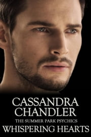 Whispering Hearts - The Summer Park Psychics, #2 ebook by Cassandra Chandler