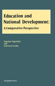 Education and National Development: A Comparative Perspective ebook by Fägerlind, Ingemar