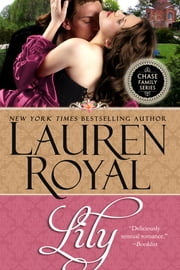 Lily (Chase Family Series, Book 6) ebook by Lauren Royal