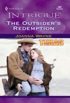 The Outsider's Redemption (Mills & Boon Intrigue) ebook by Joanna Wayne