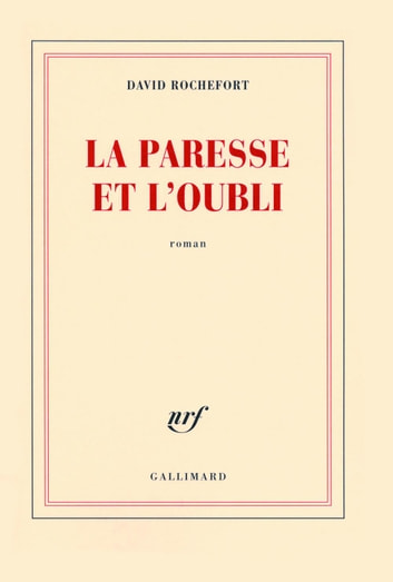 La paresse et l'oubli ebook by David Rochefort
