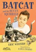 Batcat and the Seven Squirrels ebook by