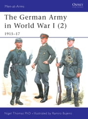 The German Army in World War I (2) - 1915-17 ebook by Nigel Thomas,Ramiro Bujeiro