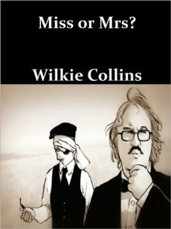 Miss or Mrs.? ebook by Wilkie Collins