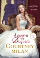 A Guerra da Duquesa ebook by Courtney Milan
