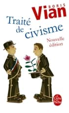 Traité de civisme (nouvelle édition) ebook by Boris Vian