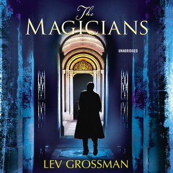 The Magicians - (Book 1) audiobook by Lev Grossman