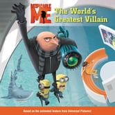 Despicable Me: The World's Greatest Villain ebook by Kirsten Mayer