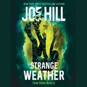 Strange Weather - Four Novellas audiobook by Joe Hill