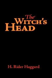 The Witch's Head ebook by Haggard, H. Rider