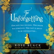 The Unforgetting - A spellbinding and atmospheric historical novel audiobook by Rose Black